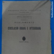 Libros antiguos: REGLAMENTO DE CIRCULACIÓN URBANA E INTERURBANA - 1928. Lote 116459579
