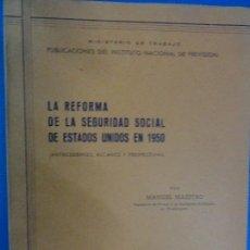 Libros antiguos: LA REFORMA DE LA SEGURIDAD SOCIAL DE ESTADOS UNIDOS EN 1950 - MANUEL MAESTRO - 1951. Lote 116459839