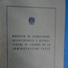 Livros antigos: MONTEPÍO DE SECRETARIOS, INTERVENTORES Y DEPOSITARIOS DE FONDOS DE LA ADMINISTRACIÓN LOCAL -1946. Lote 116459987