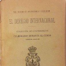 Libros antiguos: EL DERECHO INTERNACIONAL. CONFERENCIAS CELEBRADAS DURANTE EL CURSO 1904-05. (MARRUECOS, BODAS REALES. Lote 117030195