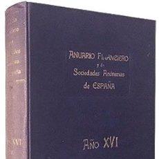 Libros antiguos: ANUARIO FINANCIERO Y DE SOCIEDADES ANÓNIMAS DE ESPAÑA. 1931 (ECONOMÍA. 2ª REPUBLICA. Lote 117080647