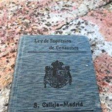 Libros antiguos: CALLEJA, ALCOHOLES Y SAL, SUPRESION DE IMPUESTOS , 1913. Lote 117186907