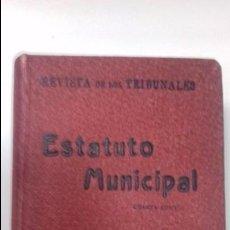 Libros antiguos: ESTATUTO MUNICIPAL. DECRETO- LEY. 8 - MARZO- 1924. D. JOSE CALVO SOTELO. 4ªEDICION. ED. GONGORA.1930. Lote 117195803