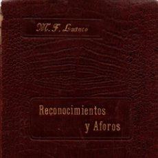 Libros antiguos: NOCIONES ELEMENTALES SOBRE RECONOCIMIENTOS Y AFOROS. MAXIMINO F. LUANCO Y GARCÍA-ARGUELLES. . Lote 117699615