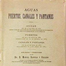 Libros antiguos: AGUAS. PUERTOS CANALES Y PANTANOS (1901) ... DANVILA . LEY DE AGUAS, JURISPRUDENCIA, DECRETOS . Lote 117963415