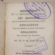 Libros antiguos: CONSTITUCIÓN DE LA MONARQUÍA ESPAÑOLA / LEY ELECTORAL / REGLAMENTO... (IMPRENTA NACIONAL, 1848). Lote 118021683