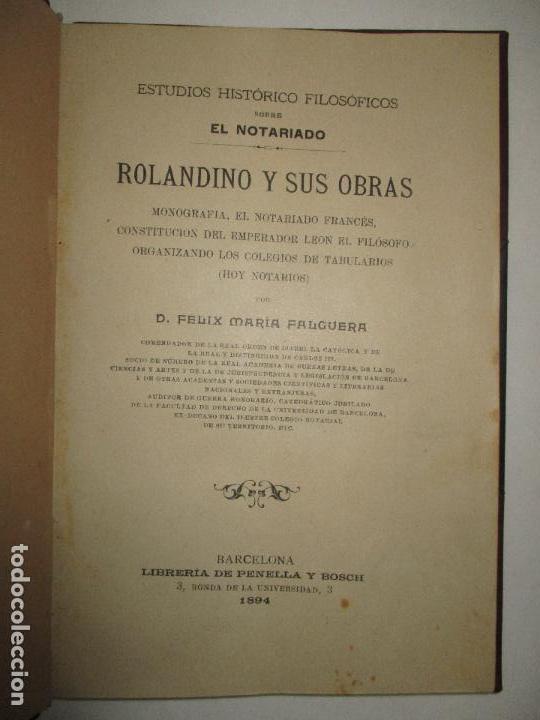 Libros antiguos: ESTUDIOS HISTÓRICO FILOSÓFICOS SOBRE EL NOTARIADO. ROLANDINO Y SUS OBRAS.FALGUERA, Félix María. 1894 - Foto 5 - 118151479