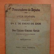 Libros antiguos: LISTA DE PROCURADORES DE ESPAÑA EN 1908.ULPIANO GIMÉNEZ GARCÍA . Lote 118497683
