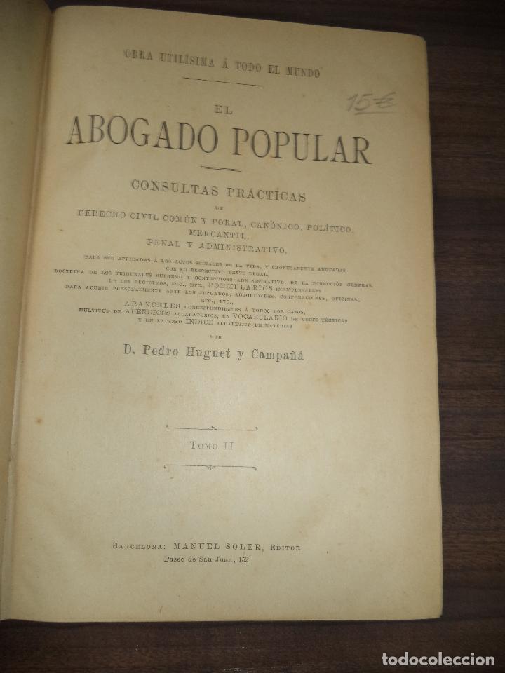 Libros antiguos: EL ABOGADO POPULAR. D. PEDRO HUGUET Y CAMPAÑÁ. TOMO II. MANUEL SOLER, EDITOR. 1898. - Foto 2 - 118531919