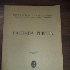 Libros antiguos: HACIENDA PUBLICA. JOSE ALVAREZ DE CIENFUEGOS. TERCERA EDICION. LIBRERIA PRIETO. 1950.. Lote 118545699