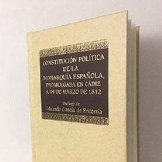 Libros antiguos: CONSTITUCIÓN 1812 (FACSÍMIL DEL ORIGINAL. TIRADA NUM. GARCÍA DE ENTERRÍA) . Lote 118553895