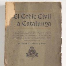 Libros antiguos: EL CÒDIC CIVIL A CATALUNYA - 1903 - AUTOR: ANTONI M. BORRELL Y SOLER -. Lote 118715847