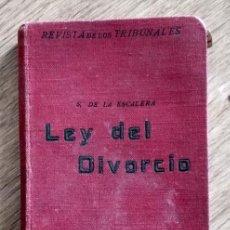 Libros antiguos: LEY DEL DIVORCIO DE 1932 - SANTIAGO DE LA ESCALERA - REVISTA DE LOS TRIBUNALES - ED. GÓNGORA 1932. Lote 118826023