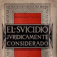 Libros antiguos: NARCISO SICARS Y SALVADÓ : EL SUICIDIO JURÍDICAMENTE CONSIDERADO (1902) AÚN SIN DESBARBAR.. Lote 118958435