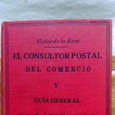 Libros antiguos: EL CONSULTOR POSTAL DEL COMERCIO Y GUÍA GENERAL DE CAPITALES. POR VICTOR DE LA ROSA, AÑO 1924. Lote 119091551