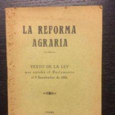 Libros antiguos: LA REFORMA AGRARIA, TEXTO DE LA LEY, 1932. Lote 120020363