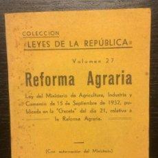 Libros antiguos: LA REFORMA AGRARIA, LEYES DE LA REPUBLICA, LEY 15 SEPTIEMBRE 1932. Lote 120020467