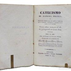 Libros antiguos: SAY (J. B.). CATECISMO DE ECONOMÍA POLÍTICA. ZARAGOZA, IMPRENTA DE POLO Y MONGE, HERMANOS, 1833. Lote 120186486