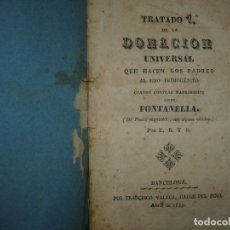 Libros antiguos: 4 TRATADOS DONACION UNIVERSAL QUE HACEN LOS PADRES AL HIJO PRIMOGENITO FONTANELLA 1833 BARCELONA. Lote 120696107