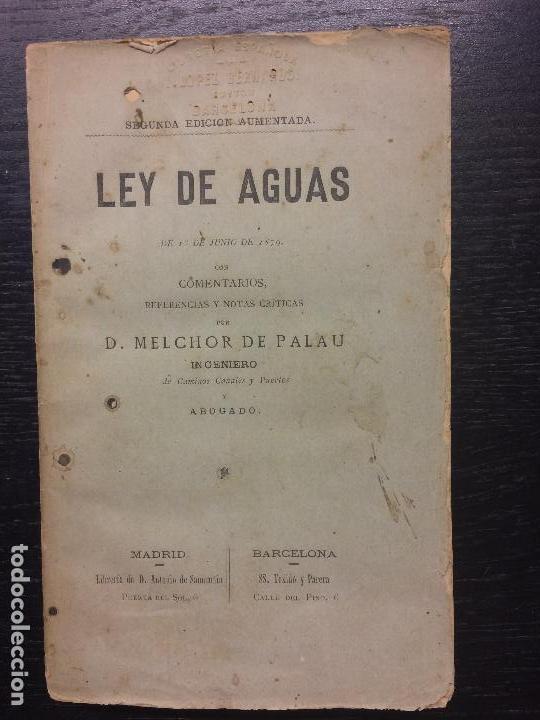 LEY DE AGUAS, MELCHOR DE PALAU, 1879 (Libros Antiguos, Raros y Curiosos - Ciencias, Manuales y Oficios - Derecho, Economía y Comercio)