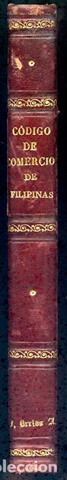 Libros antiguos: CÓDIGO DE COMERCIO PARA LAS ISLAS FILIPINAS Y DEMÁS ARCHIPIÉLAGOS ESPAÑOLES DE OCEANÍA - Foto 3 - 120927175