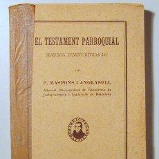 Libros antiguos: MASPONS ANGLASELL, F. - EL TESTAMENT PARROQUIAL. MANERA D'AUTORITZAR-LO - BARCELONA 1927. Lote 120995924