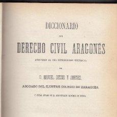 Libros antiguos: MANUEL DESTE Y JIMÉNEZ: DICCIONARIO DEL DERECHO CIVIL ARAGONÉS, 1869. ARAGÓN. Lote 121247019