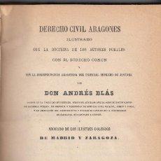 Libros antiguos: ANDRÉS BLAS: DERECHO CIVIL ARAGONÉS. MADRID, 1873. ARAGÓN. DERECHO FORAL. Lote 121327287