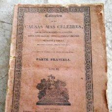 Libros antiguos: COLECCIÓN DE LAS CAUSAS MÁS CELEBRES - TOMO VI (1835). Lote 121479039