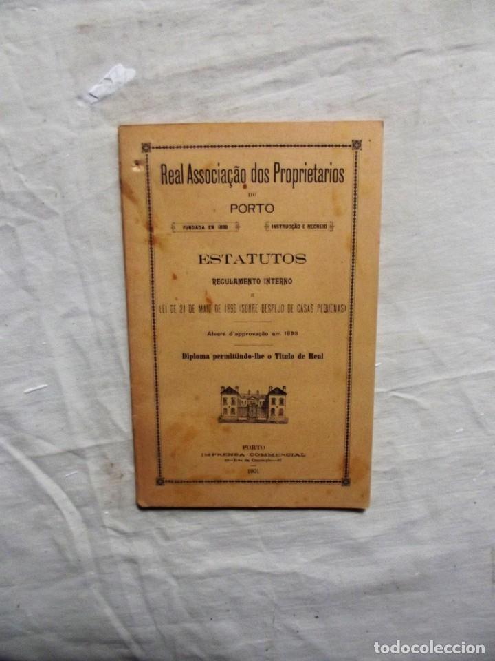 REAL ASSOCIAACAO DOS PROPIETARIOS DO PORTO ESTATUTOS REGULAMENTO INTERNO (Libros Antiguos, Raros y Curiosos - Ciencias, Manuales y Oficios - Derecho, Economía y Comercio)