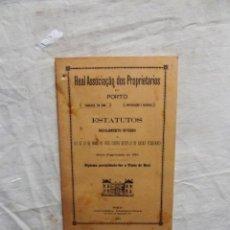 Libros antiguos: REAL ASSOCIAACAO DOS PROPIETARIOS DO PORTO ESTATUTOS REGULAMENTO INTERNO . Lote 121544563