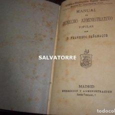 Libros antiguos: MANUAL DE DERECHO ADMINISTRATIVO POPULAR.FRANCISCO CAÑAMAQUE.1879.GREGORIO ESTRADA.. Lote 121578271