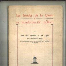 Libros antiguos: LOS ESTADOS DE LA IGLESIA Y SU TRANSFORMACIÓN POLÍTICA. JOSÉ LUIS SANTALÓ R. DE VIGURI. Lote 121709395