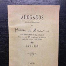 Libros antiguos: ABOGADOS DEL ILUSTRE COLEGIO DE PALMA DE MALLORCA, 1905. Lote 122127727