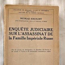 Libros antiguos: ENQUÊTE JUDICIAIRE SUR L´ASSASSINAT FAMILLE IMPÉRIALE RUSSE - 1926. Lote 122163503