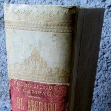 Libros antiguos: EL ABOGADO POPULAR - POR PEDRO HUGUET Y CAMPAÑA - ED. MANUEL SOLER – BARCELONA 1896 . Lote 122182519