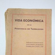 Libros antiguos: VIDA ECONÓMICA DE LA PROVINCIA DE TARRAGONA/TARRAGONA, REUS, TORTOSA Y VALLS - ED. A. RABASSA, 1928. Lote 122641803