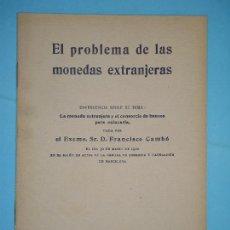 Libros antiguos: EL PROBLEMA DE LAS MONEDAS EXTRANJERAS - DISCURSO DE FRANCISCO CAMBO - BARCELONA, 1920 . Lote 122662987
