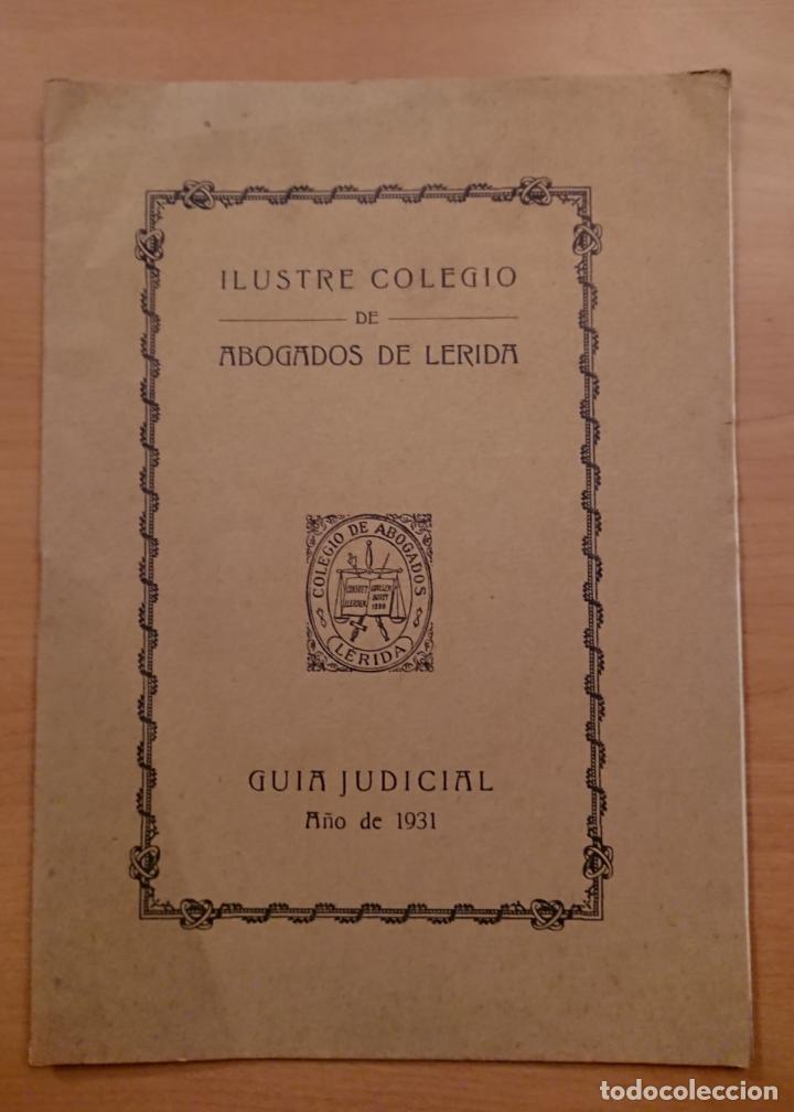 LLEIDA, COLEGIO DE ABOGADOS DE LÉRIDA, GUIA JUDICIAL AÑO DE 1931 (Libros Antiguos, Raros y Curiosos - Ciencias, Manuales y Oficios - Derecho, Economía y Comercio)