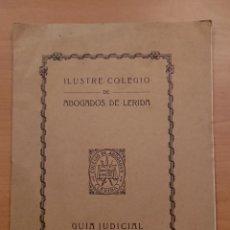 Libros antiguos: LLEIDA, COLEGIO DE ABOGADOS DE LÉRIDA, GUIA JUDICIAL AÑO DE 1931. Lote 122723899