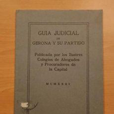 Libros antiguos: GIRONA, GUÍA JUDICIAL DE GERONA Y SU PARTIDO 1931. Lote 122827047