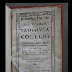 Libros antiguos: REPRESENTACION A LA REAL AUDIENCIA DE CATHALUÑA POR EL COLEGIO DE NOTARIOS PUBLICOS. REALES COLEGIAD. Lote 122853667