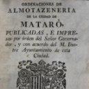Libros antiguos: ORDINACIONES DE ALMOTAZENERIA DE LA CIUDAD DE MATARÓ, PUBLICADAS, E IMPRESAS POR ÓRDEN DEL SEÑOR.... Lote 123148851