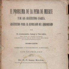 Libros antiguos: AMOR Y NAVEIRO : LA PENA DE MUERTE PARA LA REPRESIÓN DEL ANARQUISMO (1917). Lote 123239423