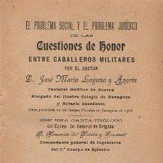 Libros antiguos: LAGUNA Y AZORÍN : CUESTIONES DE HONOR ENTRE CABALLEROS Y MILITARES (ZARAGOZA, 1906). Lote 123240463