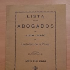 Libros antiguos: LISTA DE LOS ABOGADOS DEL ILUSTRE COLEGIO DE CASTELLÓN DE LA PLANA 1932. Lote 123285567