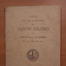 Libros antiguos: LISTA DE LOS ABOGADOS DEL ILUSTRE COLEGIO DE BILBAO 1931. Lote 123286967