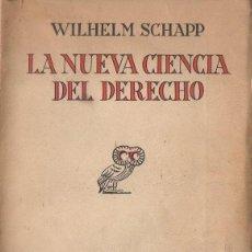 Libros antiguos: WILHELM SCHAPP : LA NUEVA CIENCIA DEL DERECHO (1931). Lote 123344903