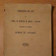Libros antiguos: MADRID, MARQUÉS DE TEVERGA, MINISTRO DE GRACIA Y JUSTICIA, PROYECTO DE LEY SOBRE EL JURADO, 1902. Lote 124237471