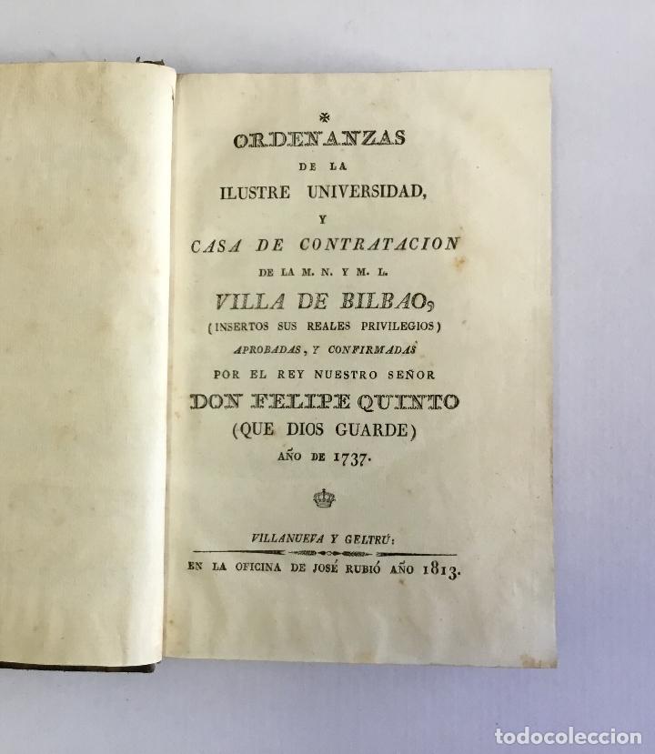Libros antiguos: ORDENANZAS DE LA ILUSTRE UNIVERSIDAD, Y CASA DE CONTRATACION DE LA M. M. Y M. L. VILLA DE BILBAO... - Foto 4 - 123148815